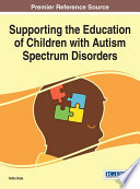 Supporting The Education Of Children With Autism Spectrum Disorders