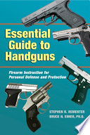 Essential Guide to Handguns Firearm Instruction for Personal Defense and Protection