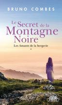 Le secret de la montagne noire, tome 1 les amants de la bergerie