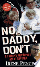 No  Daddy  Don   t   A Father s Murderous Act Of Revenge