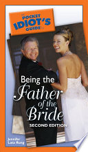 The Pocket Idiot s Guide to Being the Father of the Bride  2nd Edition