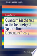 Quantum Mechanics in the Geometry of Space Time