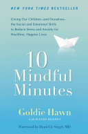10 Mindful Minutes The Auspices Of The Hawn Foundation Established By