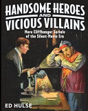 Handsome Heroes and Vicious Villains