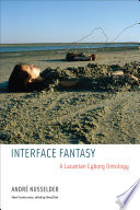 Interface Fantasy  A Lacanian Cyborg Ontology