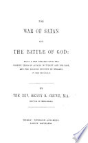 The War of Satan and the Battle of God  Being a Few Remarks Upon the Present Crisis of Affairs in Turkey and the East  and the Position Occupied by England in the Struggle