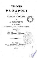 Viaggio da Napoli alle Forche Caudine ed a Benevento e di ritorno a Caserta, ed a Monte-Casino del signor d. Domenico Bartolini