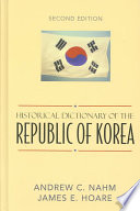 Historical Dictionary of the Republic of Korea South Korea Providing A Long Perspective And Covering