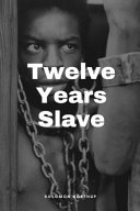 Twelve Years A Slave Illustrated Edition By Solomon Northup