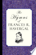 The Hymns of Frances Ridley Havergal