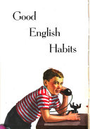 grade 3 Good English habits  by R I  Johnson  Laura Hooper and Frances R  Dearborn   grade 4 English for you and me  by R I  Johnson  Laura Hooper  Bess Goodykoontz and Frances R  Dearborn