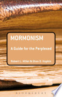 Mormonism  A Guide for the Perplexed