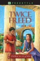 Twice Freed Book PDF