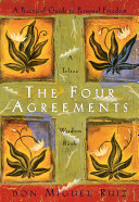The Four Agreements Self Limiting Beliefs That Rob Us Of