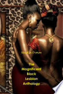 The Magnificent Black Lesbian Anthology