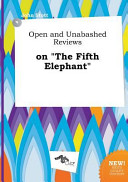 Open and Unabashed Reviews on the Fifth Elephant