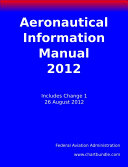 Federal Aviation Administration Aeronatutical Information Manual Official Guide To Basic Flight Information And Atc Procedures