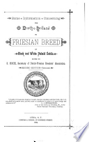 Some Information Concerning The North Holland Or Friesian Breed Of Black And White Piebald Cattle book