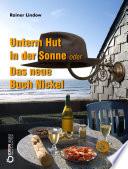 Unterm Hut in der Sonne oder Das neue Buch Nickel