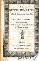 Le Sette Reclute Ballo Comico in tre Atti Composto Da Luigi Astolfi Da Rappresentarsi Nell I  R  Teatro Alla Canobbiana la Primavera del 1832