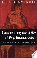 Concerning The Rites Of Psychoanalysis, Or, The Villa Of The Mysteries : & francis, an informa company....