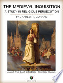 The Medieval Inquisition  A Study in Religious Persecution