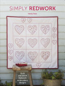 Simply Redwork : create a beautiful redwork embroidered quilt. the...