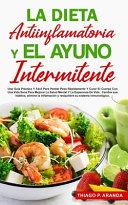 La Dieta Antiinflamatoria Y El Ayuno Intermitente