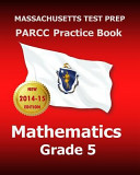 Massachusetts Test Prep Parcc Practice Book Mathematics Grade 5