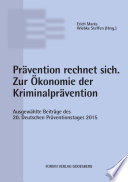 Prävention rechnet sich. Zur Ökonomie der Kriminalprävention
