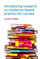 Introducing Research and Evidence Based Practice for Nurses