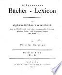 Allgemeines B  cher Lexicon oder alphabetisches Verzeichniss der in Deutschland und den angrenzenden L  ndern gedruckten B  cher   nebst beygesetzten Verlegern und Preisen  3  M   R