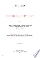 Studies in the Book of Psalms  being a critical and expository commentary  with doctrinal and practical remarks on the entire Psalter   With the text