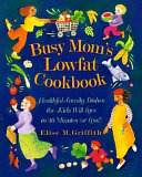 Busy Mom S Lowfat Cookbook