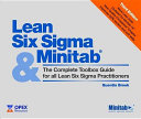 Lean Six Sigma & Minitab: The Complete Toolbox Guide for All Lean Six Sigma Practitioners