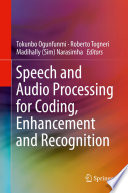Speech and Audio Processing for Coding  Enhancement and Recognition