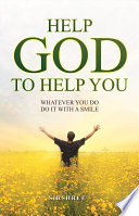 Help God To Help You