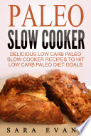 Paleo Slow Cooker  Delicious Low Carb Paleo Slow Cooker Recipes To Hit Low Carb Paleo Diet Goals