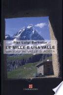 Le mille e una valle  Viaggio in Valle d Aosta