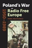 Poland's War on Radio Free Europe, 1950-1989