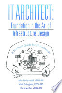 IT Architect: Foundation in the Art of Infrastructure Design: A Practical Guide for IT Architects