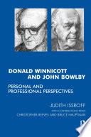 Donald Winnicott and John Bowlby