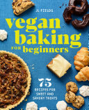 Book Vegan Baking for Beginners  75 Recipes for Sweet and Savory Treats