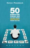 50 einfache Dinge, die Sie über unsere Wirtschaft wissen sollten