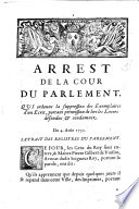 Arrest de la cour du parlement, qui ordonne la suppression des Exemplaires d'un Ecrit, portant permission de lire les Livres défendus & condamnez. Du 4. Août 1732. Extrait des registres du parlement ..