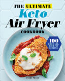 The Ultimate Keto Air Fryer Cookbook