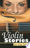 Violin Stories for the Soul Three Short Stories The Blessed
