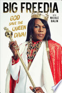 Big Freedia : in fuse tv's history, this no-holds-barred memoir...