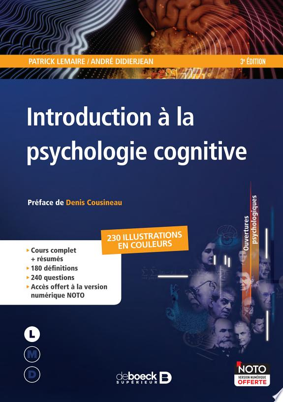 Introduction à la psychologie cognitive / Patrick Lemaire, André Didierjean ; préface de Denis Cousineau.- Bruxelles : De Boeck , DL 2018