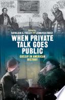 When Private Talk Goes Public